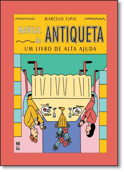 Manual de Antiqueta: Um Livro de Alta Ajuda, livro de Marcelo Cipis