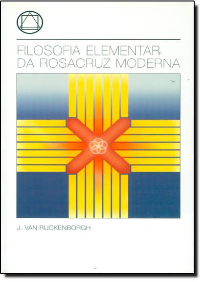 Filosofia Elementar da Rosacruz Moderna, livro de J. Van Rijckenborgh