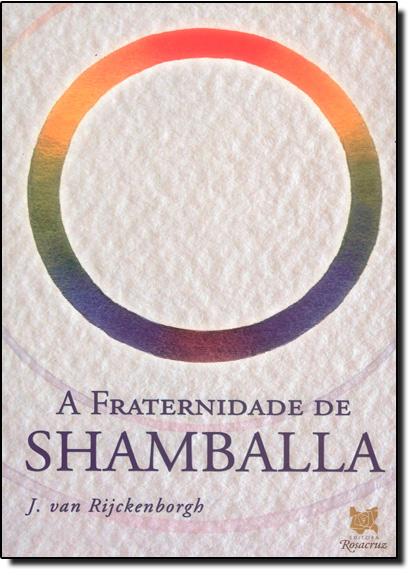 FRATERNIDADE DE SHAMBALLA, A, livro de PETRI/ RIJCKENBORGH