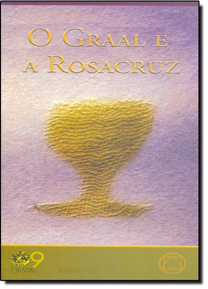 Graal e a Rosacruz, O, livro de Anônimo