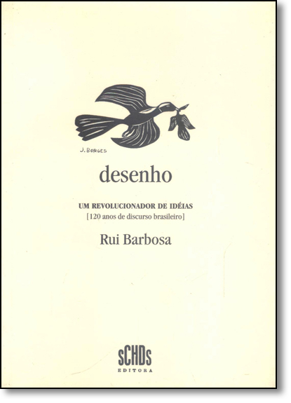 Desenho: Um Revolucionado de Idéias: 120 Anos de Discurso Brasileiro, livro de Rui Barbosa