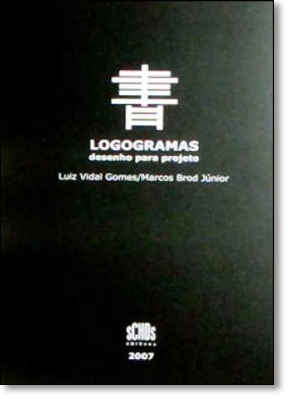 Logogramas: Desenho Para Projeto, livro de Luiz Vidal Gomes