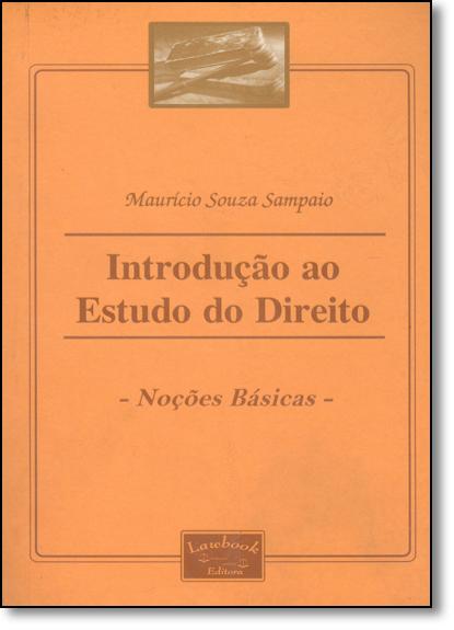 Introdução ao Estudo do Direito: Noções Básicas, livro de Maurício Souza Sampaio