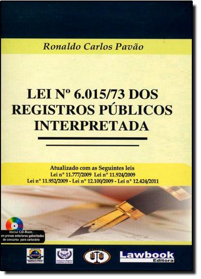 Lei N 6.015-73: Dos Registros Públicos Interpretada, livro de Ronaldo Carlos Pavao