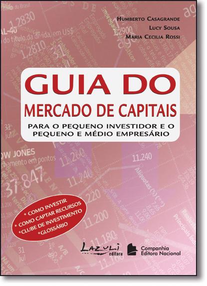 Guia do Mercado de Capitais: Para Pessoas Físicas e Jurídicas, livro de Humberto Casagrande
