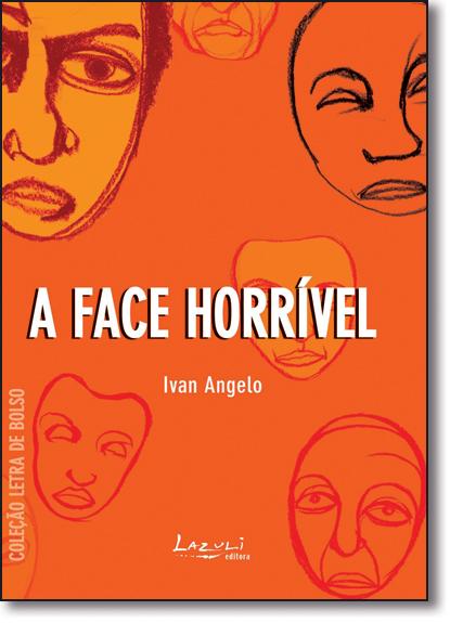 FACE HORRIVEL, A, livro de Vera Giangrande