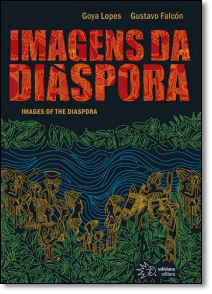 Imagens da Diáspora, livro de Goya Lopes
