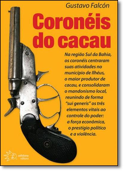 Coronéis do Cacau, livro de Gustavo Falcón
