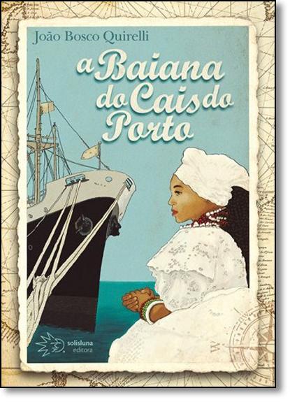 Baiana do Cais do Porto, A, livro de João Bosco Quirelli