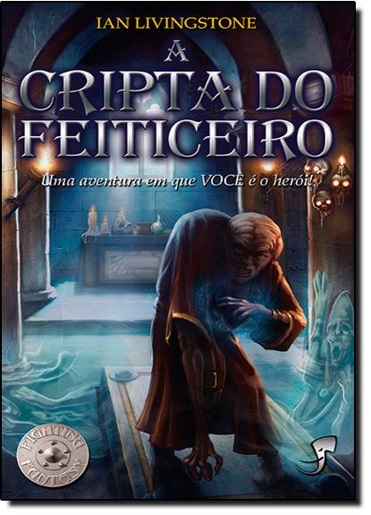 Cripta do Feiticeiro, A, livro de Ian Livingstone