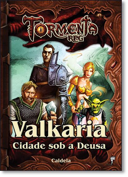 Valkaria: Cidade Sob a Deusa, livro de Leonel Caldela