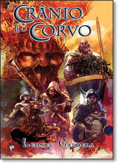 Crânio e o Corvo, O - Vol.2 - Trilogia Tormenta, livro de Leonel Caldela