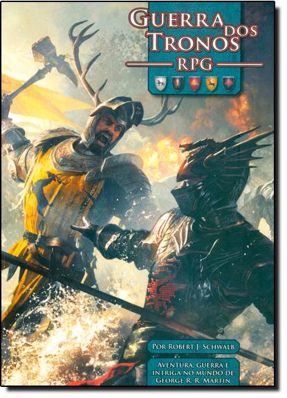 Guerra do Tronos: Rpg, livro de Robert J. Schwalb
