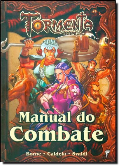 Manual do Combate - Coleção Tormenta Rpg, livro de Lucas Borne