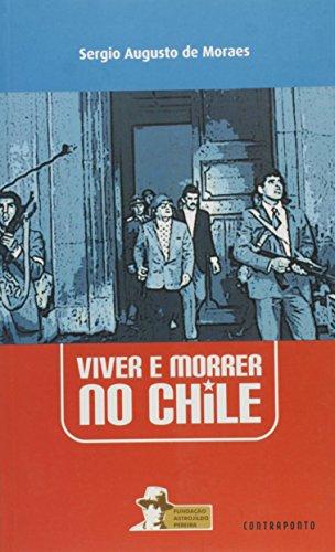 Viver e Morrer no Chile, livro de Sérgio Augusto de Moraes