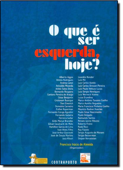 Que e Ser Esquerda, Hoje? O, livro de Francisco Inácio de Almeida