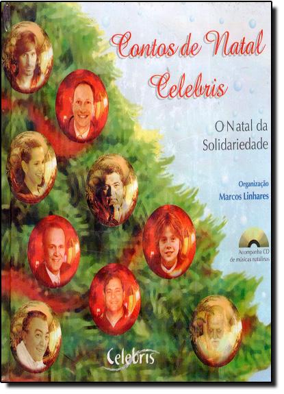 Contos de Natal: O Natal da Solidariedade - Acompanha Cd Rom, livro de Marcos Linhares