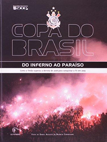 Copa do Brasil - Do inferno ao Paraíso - Como o Timão superou a derrota de 2008 para conquistar o Tri em 2009, livro de Sport Club Corinthians Paulista
