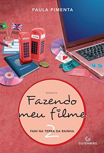 Fazendo meu filme 2 - Fani na terra da rainha, livro de Paula Pimenta