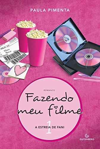 Fazendo meu filme 1 - A estreia de Fani, livro de Paula Pimenta