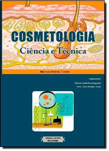 Cosmetologia: Ciência e Técnica, livro de Marcos Antonio Correa
