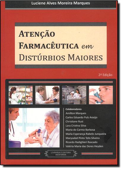 Atenção Farmacêutica em Distúrbios Maiores, livro de Luciene Alves M Marques