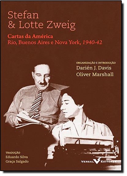 Stefan e Lotte Zweig: Cartas da América: Rio, Buenos Aires e Nova York - 1940-1942, livro de Darien J. Davis
