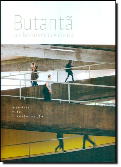 Butantã: Um Bairro em Movimento, livro de José Henique Barreiro
