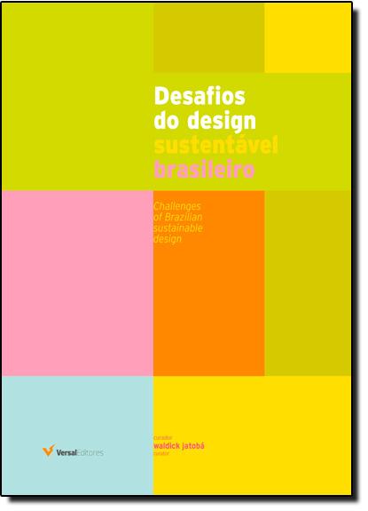 Desafios do Design Sustentavel Brasileiro, livro de Waldick Jatobá