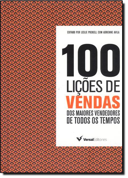 100 Lições de Venda: Dos Maiores Vendedores de Todos os Tempos, livro de Leslie Pockell