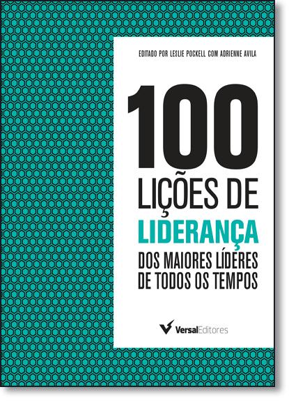 100 Lições de Liderança: Dos Maiores Líderes de Todos os Tempos, livro de Leslie Pockell