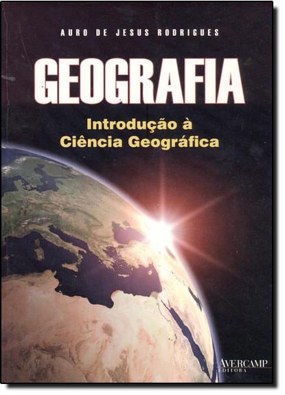 Geografia: Introdução À Ciência Geográfica, livro de Auro de Jesus Rodrigues