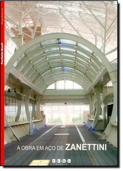 Obra em Aço de Zanettini, A, livro de Siegbert Zanettini