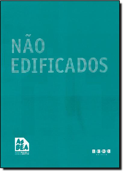 Não Edificados, livro de Associação Brasileira dos Escritorios de Arquitetura