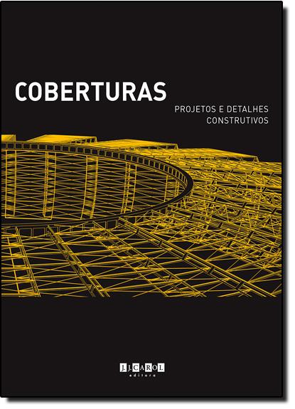 Coberturas - Projetos e Detalhes Construtivos, livro de Rogerio Batagliesi