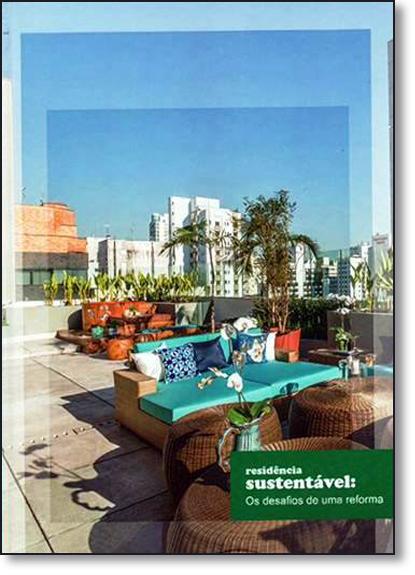 Residência Sustentável: Desafios de Uma Reforma, Os, livro de Nanci Corbiolli