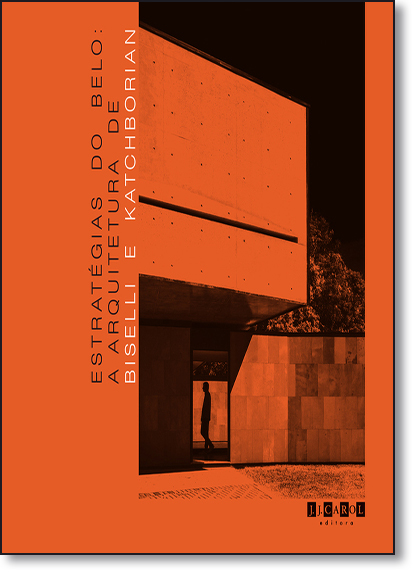 Estratégias do Belo: A Arquitetura de Biselli e Katchborian, livro de Ana Gabriela Godinho Lima