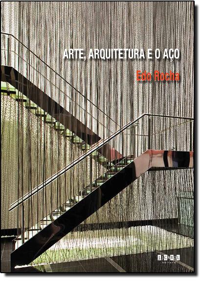 Arte, Arquitetura e o Aço, livro de Edo Rocha