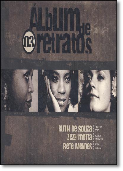 Box 3 Corpo - Coleção Álbum de Retratos - 3 Volumes, livro de Haroldo Costa