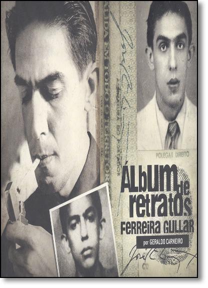 Ferreira Gullar - Vol.11 - Álbum de Retratos, livro de Geraldo Carneiro
