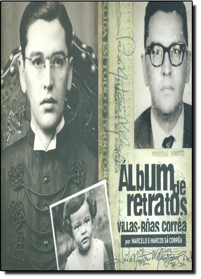 Villas-bôas Corrêa - Álbum de Retratos, livro de Marcelo Correa