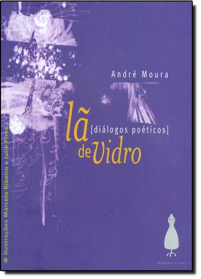 Lã de Vidro - Diálogo Poéticos, livro de Andre Moura