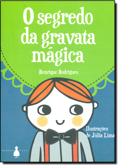 Segredo da Gravata Mágica, O, livro de Henrique Rodrigues