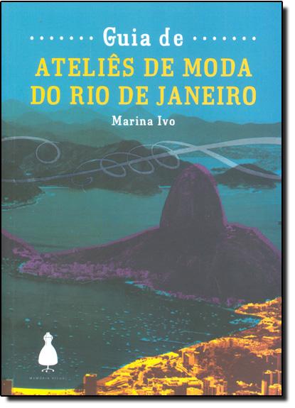 Guia de Ateliês de Moda do Rio de Janeiro, livro de Marina Ivo