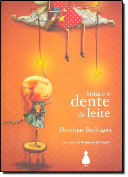 Sofia e o Dente de Leite, livro de Henrique Rodrigues