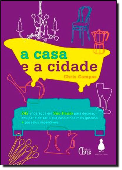 Casa e a Cidade, A, livro de Crhis Campos