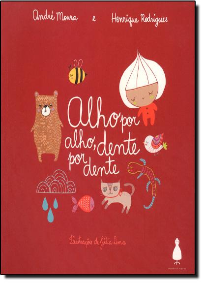 Alho por Alho, Dente por Dente, livro de André Moura