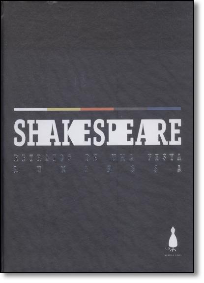 Shakespeare: Retratos de Uma Festa Luminosa, livro de Pablo Sanábio