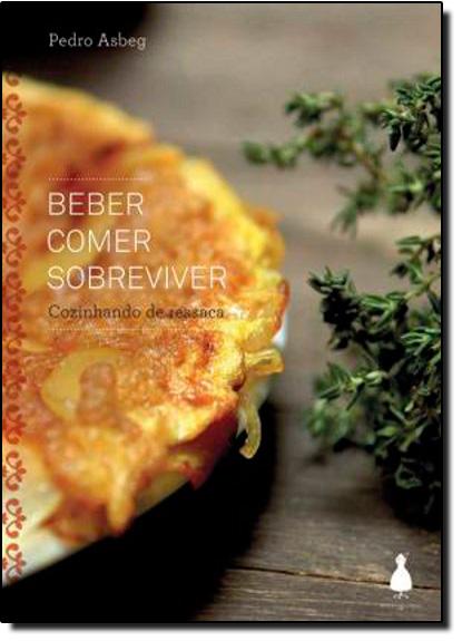 Beber Comer Sobreviver: Cozinhando de Ressaca, livro de Pedro Asbeg