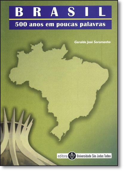 Brasil: 500 Anos em Poucas Palavras, livro de Geraldo José Soromenho